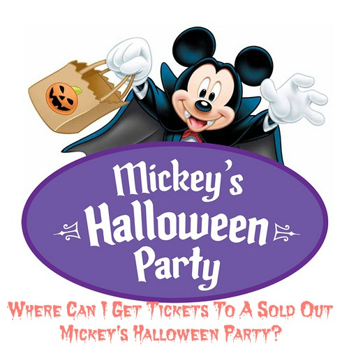 Can I Get Tickets To A Sold Out Mickey's Halloween Party?